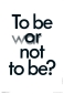 Plakat To be or (war) not to be
